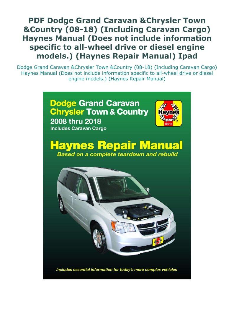 Pdf Dodge Grand Caravan Chrysler Town Country 08 18 Including Caravan Cargo Haynes Manual Does Grand Caravan Chrysler Town And Country Repair Manuals