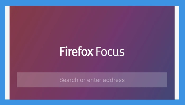 [Firefox Focus]2019 web browser Get free web browser