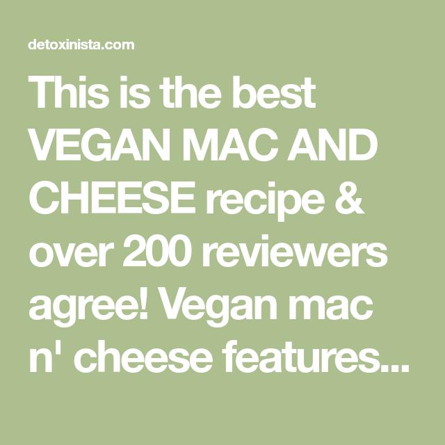 The Best Vegan Mac And Cheese A Fan Favorite Detoxinista Recipe In 2020 Vegan Mac And Cheese Vegan Mac N Cheese Vegan