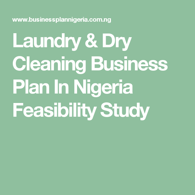 Laundry & Dry Cleaning Business Plan In Nigeria Feasibility