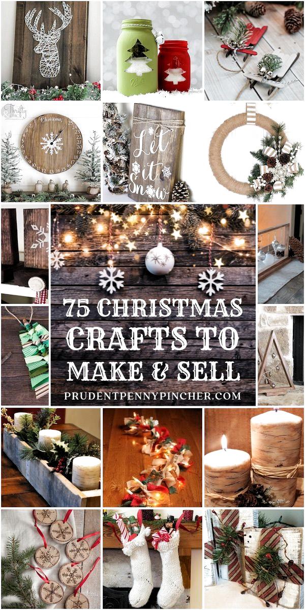 75 Christmas Crafts to Make and Sell #christmas #christmascrafts #diy #christmasdecor #christmasdecorations #holiday #crafts #homedecor