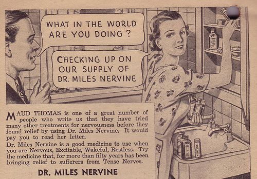 Dr Mile's Nervine. Is this a gentle hint that he's bugging her?