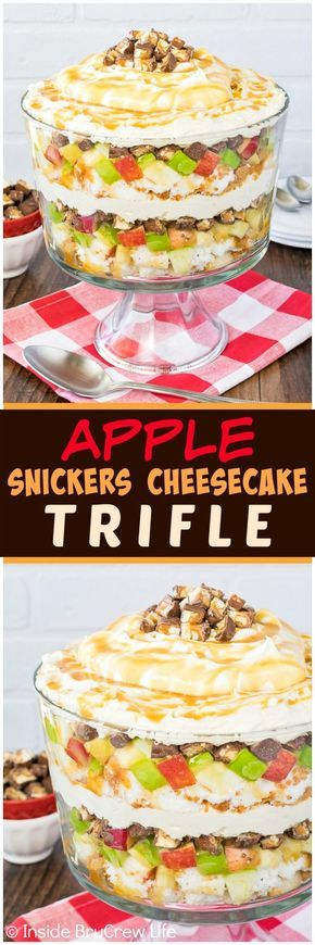 Apple Snickers Cheesecake Trifle - this no bake dessert has layers of apples, candy bars, cheesecake, and cake. Easy recipe for summer picnics! #snickerscheesecake