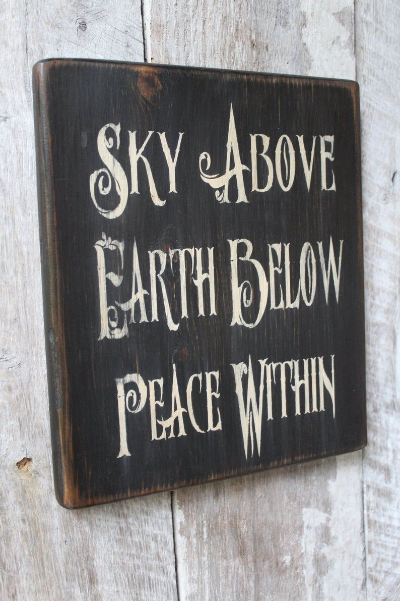 Sky Above Earth Below Peace Within Wood Sign Wiccan Wood Sign Boho Decor Hippie Decor Witch Decor Wiccan Blessing 420life Nature Saying