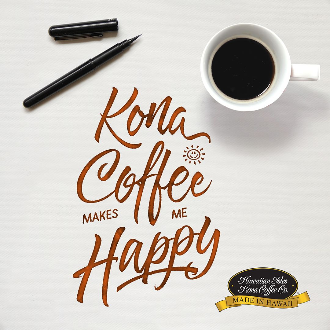 Kona Coffee Makes Me Happy - Kona Coffee Memes, Lettering ... #meWithoutCoffeeQuote