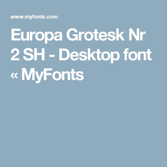 Europa Grotesk Nr 2 SH - Desktop font « MyFonts | Design: Type