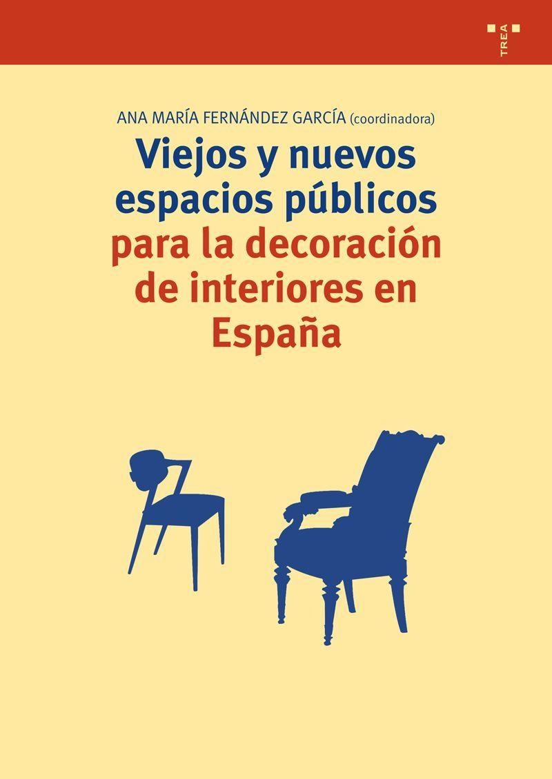 Viejos y nuevos espacios públicos para la decoración de interiores en España/ Ana María Fernández García (coordinadora) http://kmelot.biblioteca.udc.es/record=b1504805~S1*gag Signatura: 77 FER