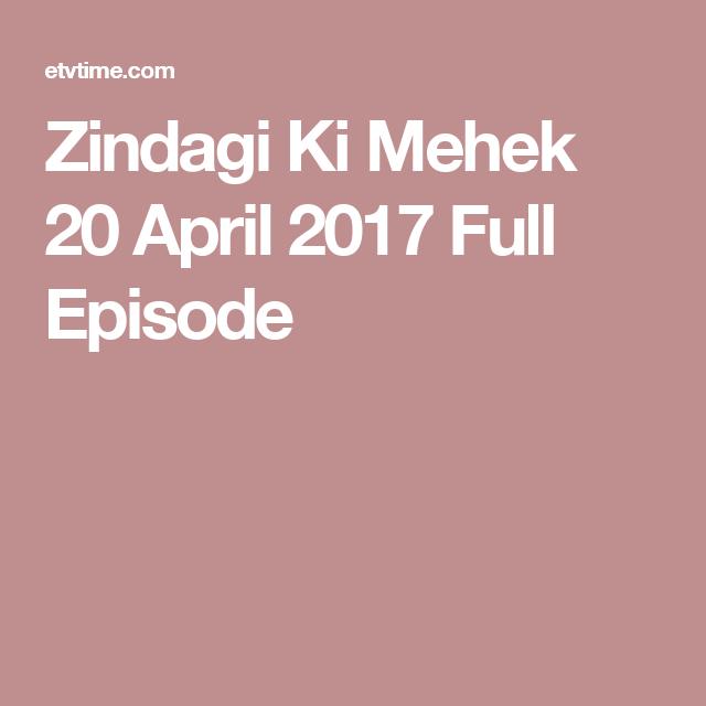 Zindagi Ki Mehek 20 April 2017 Full Episode Comedy Nights With Kapil Reality Tv Shows Full Episodes
