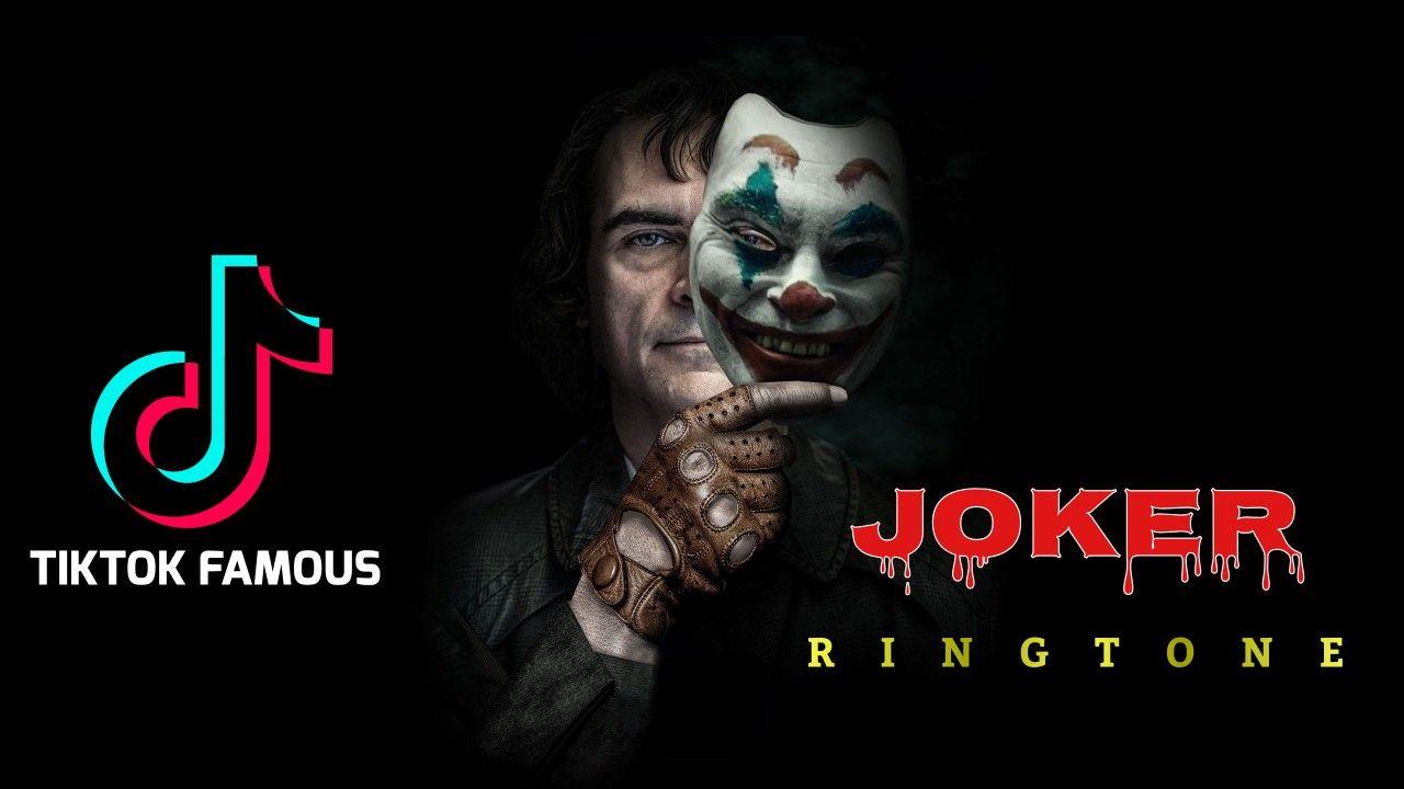 Tiktok Famous Joker Ringtone Joker Famous Tik Tok
