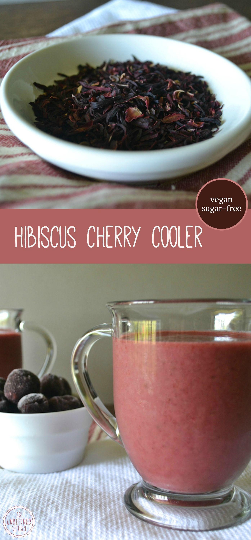 Hibiscus Cherry Cooler Sugar Free Recipe Vegan Drinks Raw Vegan Smoothie Vegan Smoothies
