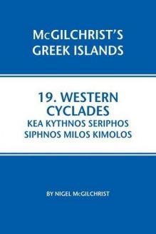 Western Cyclades  Kea Kythnos Seriphos Siphnos Milos Kimolos (Mcgilchrist's Greek Islands), 978-1907859137, Nigel McGilchrist, Interlink Publishing; 1 edition