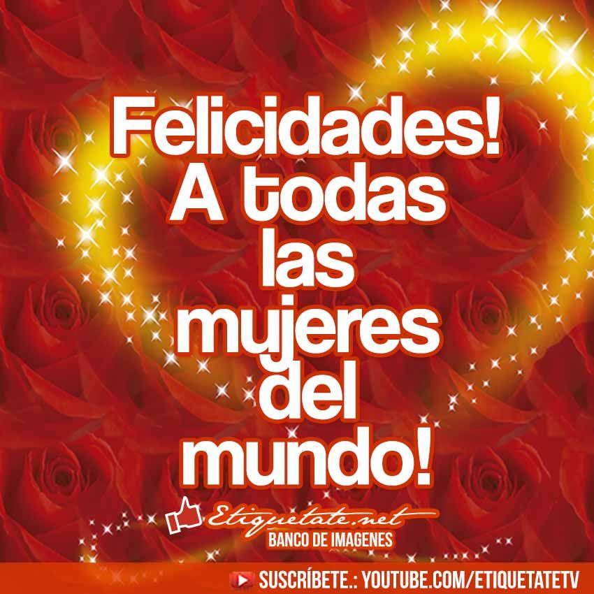 8 de marzo Feliz día de la mujer, Sentimos una gran admiración por ustedes,  muchas felicidades a todas la mujeres en su día