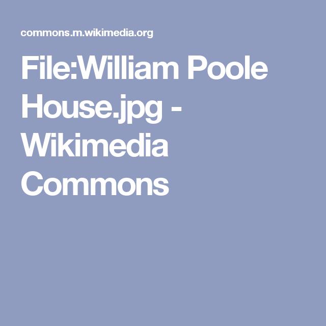 File William Poole House.jpg - Wikimedia Commons  b856ae085