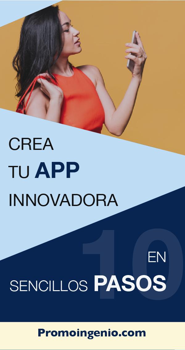 10 Pasos Para Crear Una Aplicación Móvil Negocios Online Rentables Aplicacion Movil Productos Innovadores