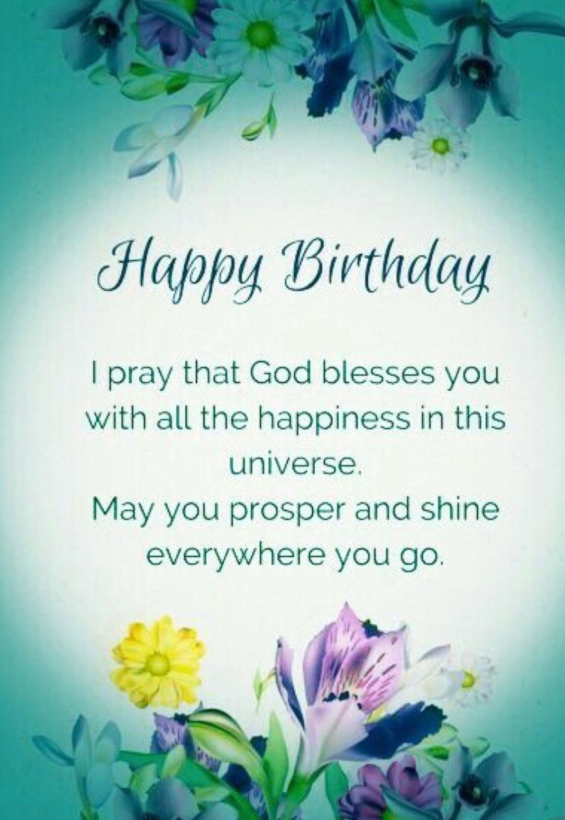 Pin By Karen Worthington On Anniversary Birthday Holidays Quotes Happy Birthday Wishes Quotes Happy Birthday Wishes Cards Happy Birthday Prayer