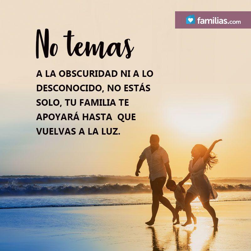 Siempre Podrás Contar Con El Apoyo De Tu Familia Familia Frases Familia Familias Com