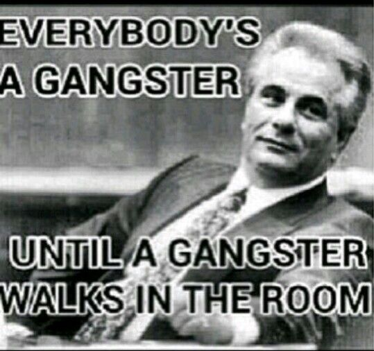 Gangster Life Picture Quotes: Everyone Talks A Good Game. Until Proven Otherwise.