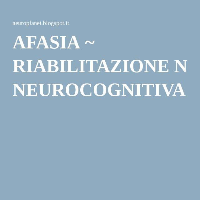 AFASIA ~ RIABILITAZIONE NEUROCOGNITIVA