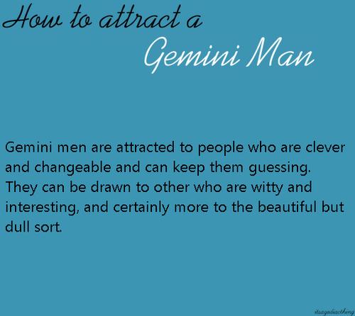 Attracting gemini man