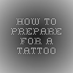 how to prepare for gettong a tattoo