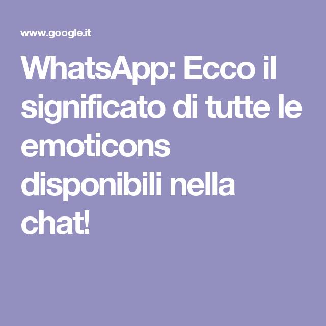 WhatsApp: Ecco il significato di tutte le emoticons