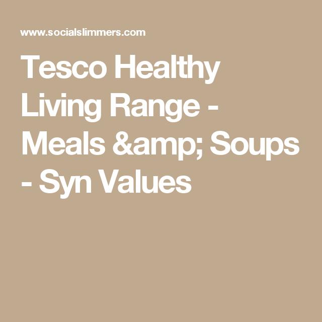 Tesco Healthy Living Range Meals Soups Syn Values
