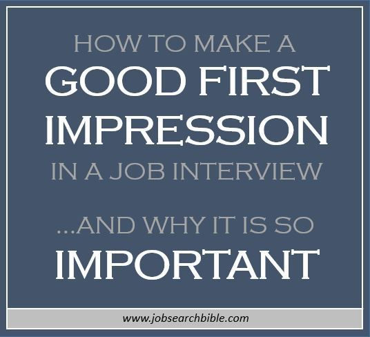How to make a good first impression in a job interview Career - first resume builder