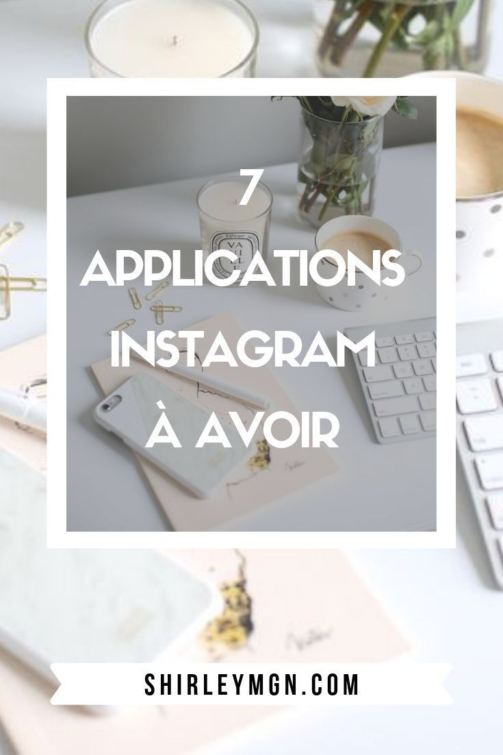 7 applications indispensables pour Instagram Astuces