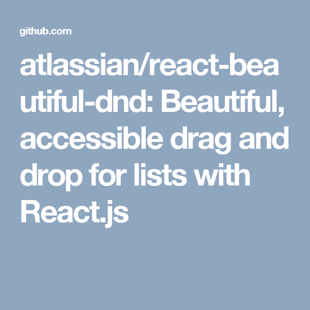 atlassian/react-beautiful-dnd: Beautiful, accessible drag