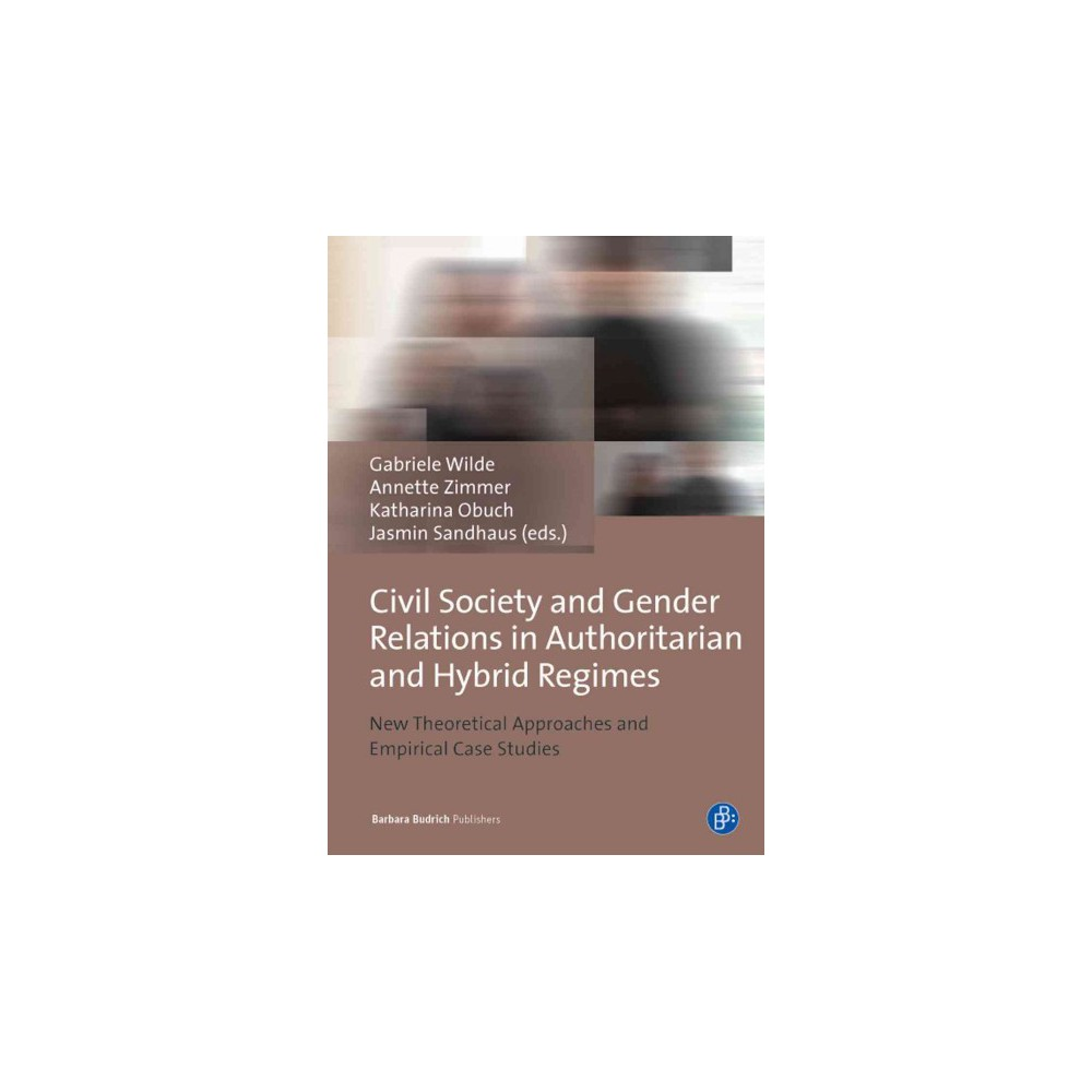 Civil Society and Gender Relations in Authoritarian and Hybrid Regimes : New  Theoretical Approaches and