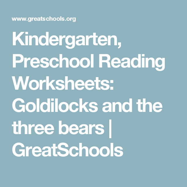 Kindergarten, Preschool Reading Worksheets: Goldilocks and the three ...