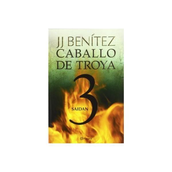 Libro Saidan Caballo De Troya 3 J J Benitez Grupo Planeta