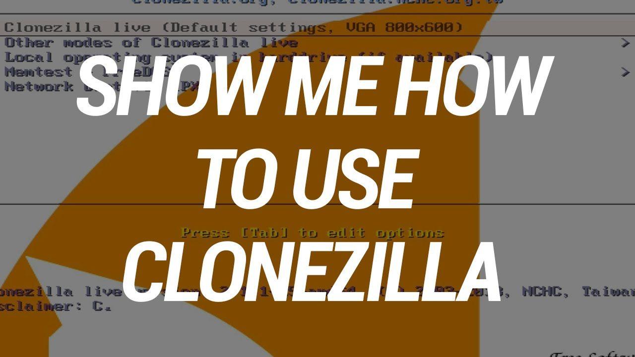 Show Me How To Use Clonezilla | clonezilla | Show me, Usb