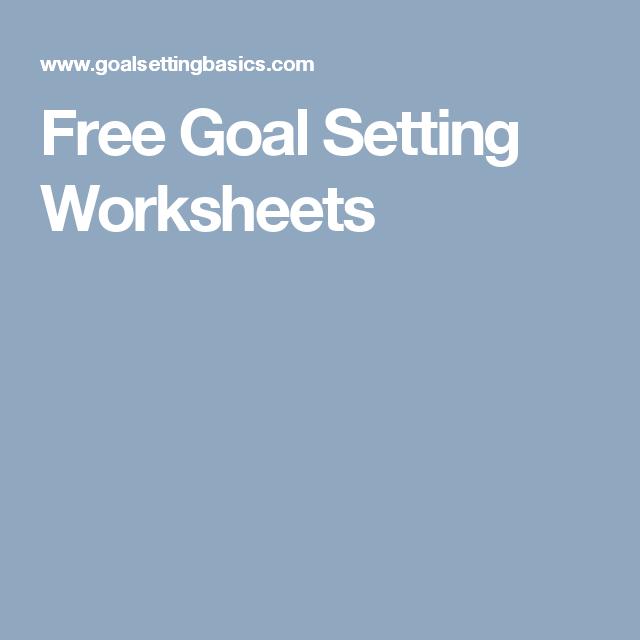 Free Goal Setting Worksheets | PSR Work | Pinterest | Goal setting ...