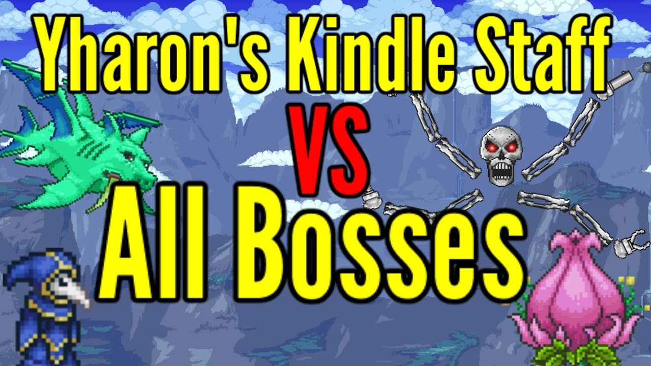 Terraria Yharon S Kindle Staff Vs All Bosses Modded Bosses Kindle Terrarium Boss