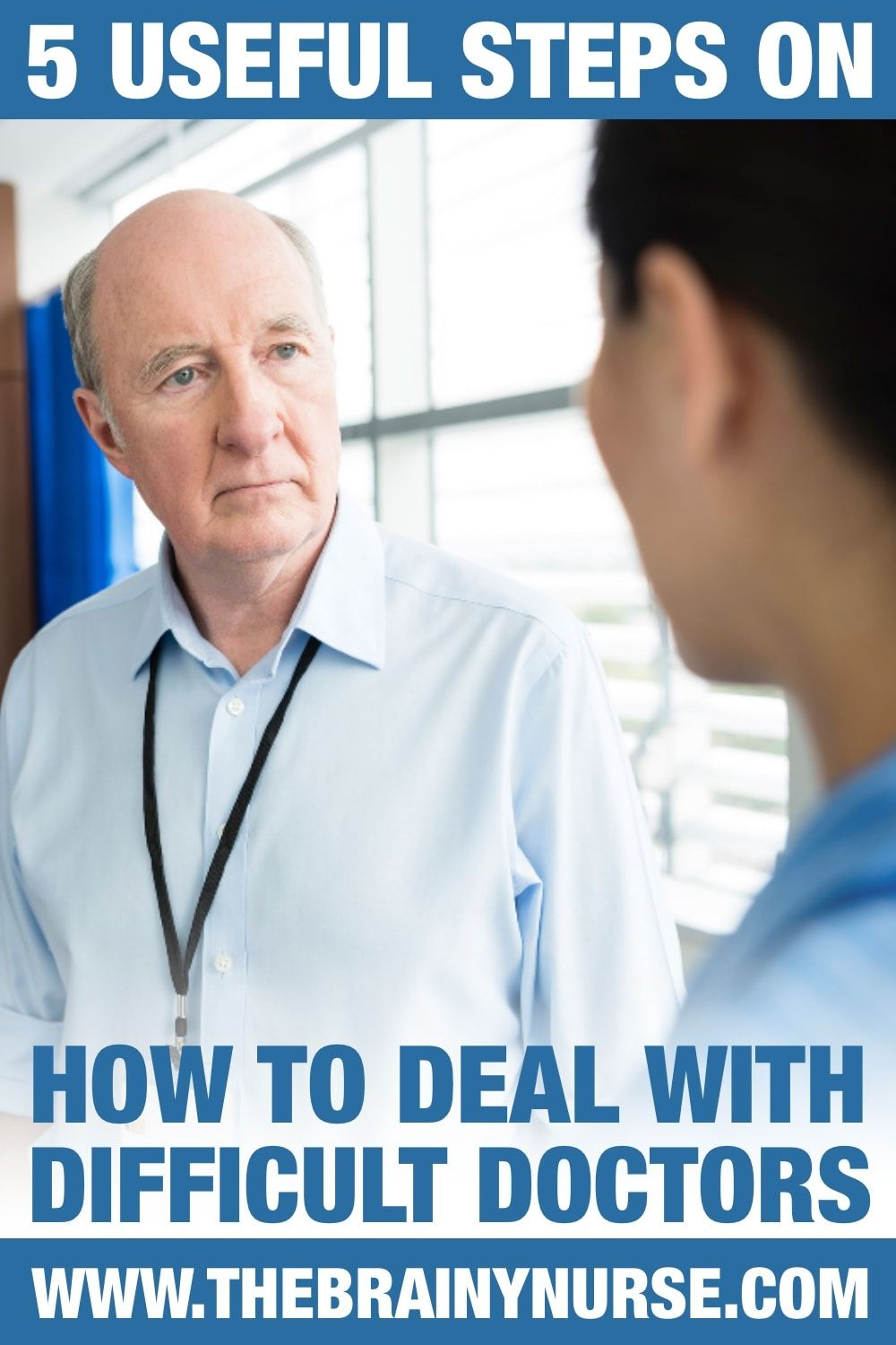 5 Useful Steps On How To Deal With Difficult Doctors
