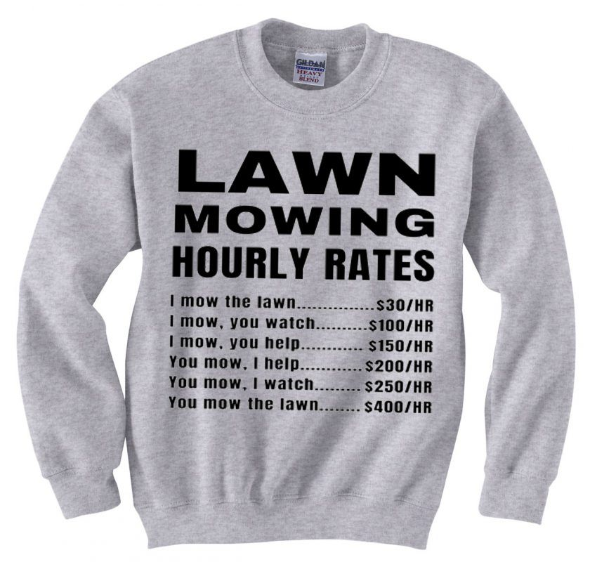 Lawn Mowing Hourly Rates Price List Grass Grey Sweatshirts