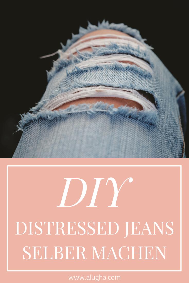 Leider Sind Distressed Jeans Sehr Teuer Aber Wie Du Dir Ganz Einfach Deine Distressed Jeans Selber Machen Kannst Erfahrst Du Jeans Diy Selber Machen Jeans