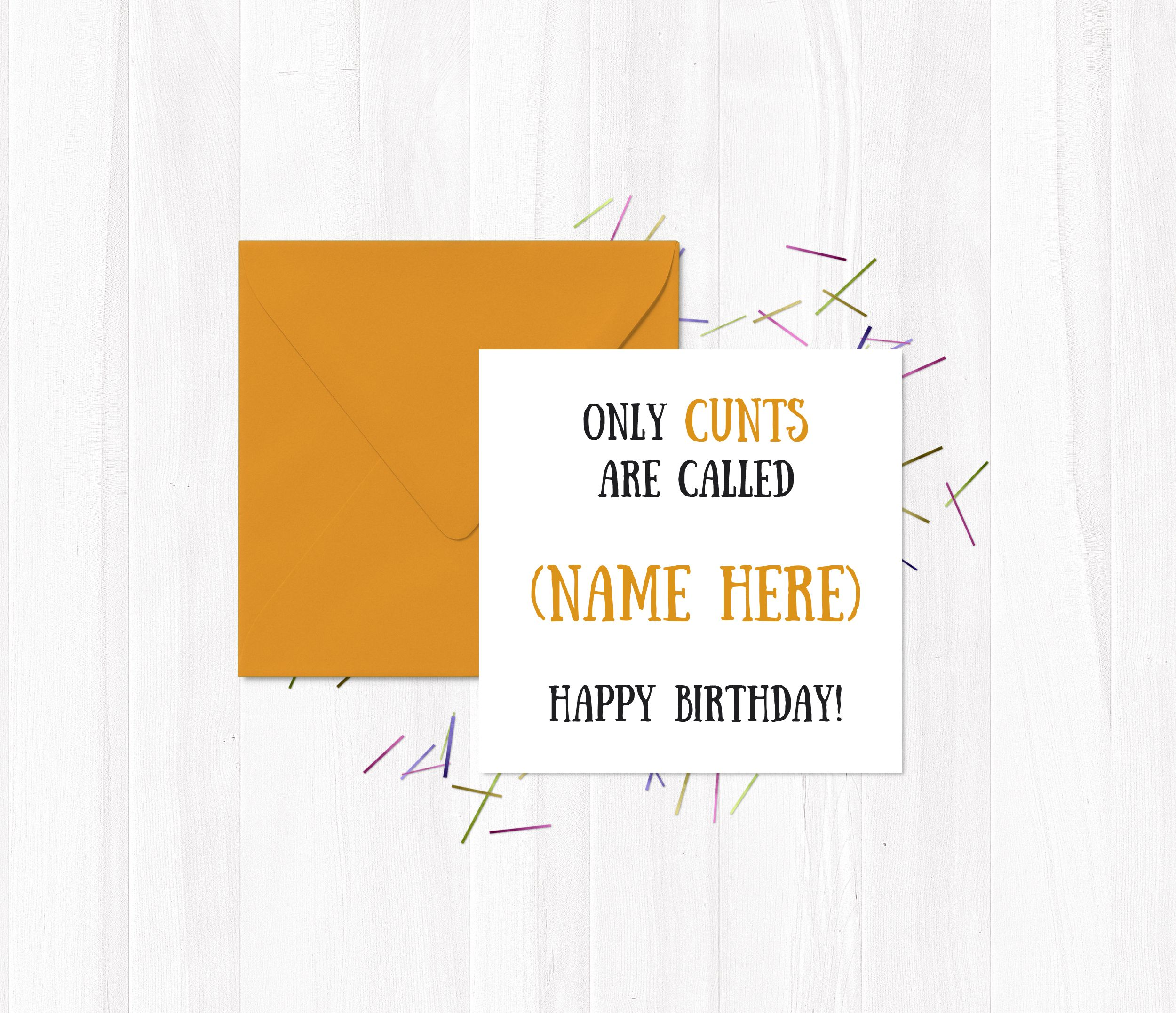 Only cunts are called name here happy birthday birthday cards funny greetings cards only cunts are called name here happy birthday cunt m4hsunfo