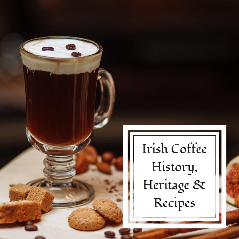 Irish Coffee History, Heritage and Recipes Irish