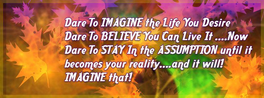 DARE TO IMAGINE....