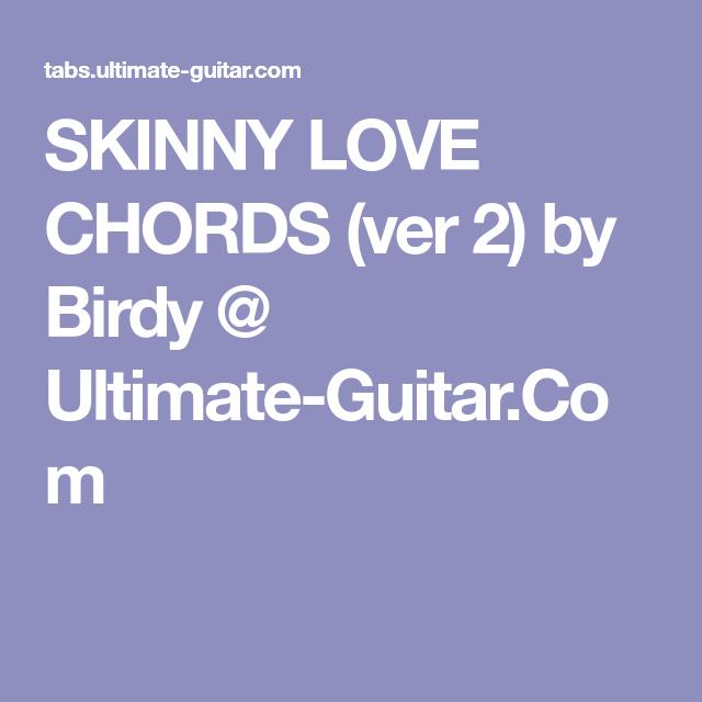 Skinny Love Chords Ver 2 By Birdy Ultimate Guitar Guitar