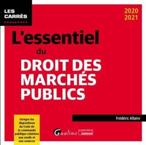 L Essentiel Du Droit Des Marches Publics Edition 2020 2021 Frederic Allaire En 2020 Marches Publics Master Droit Faculte De Droit