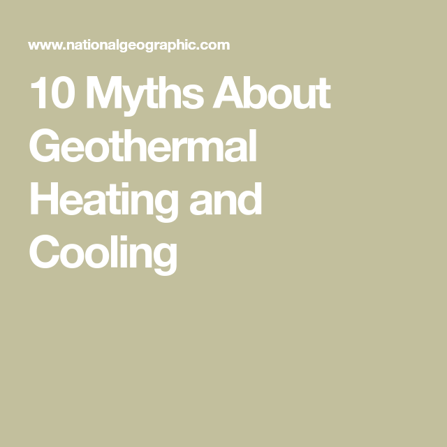 10 Myths About Geothermal Heating And Cooling With Images