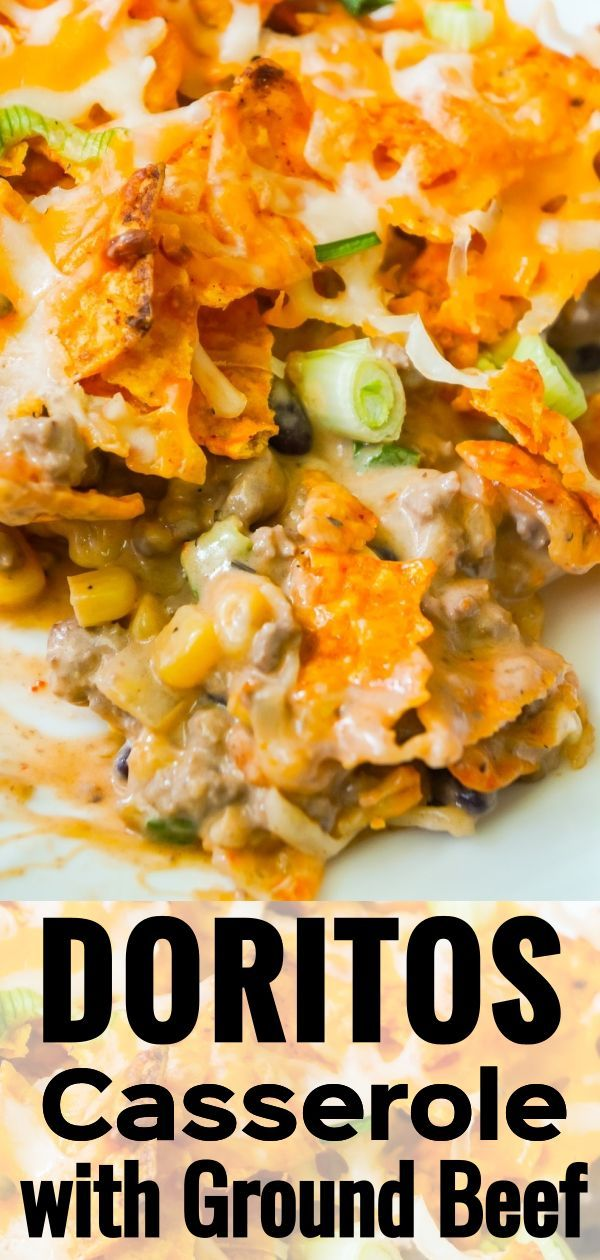 Doritos Casserole With Ground Beef Is A Hearty Dish Loaded With Ground Beef Corn And Black Beans All Topped Ground Beef Casserole Dorito Casserole Ground Beef