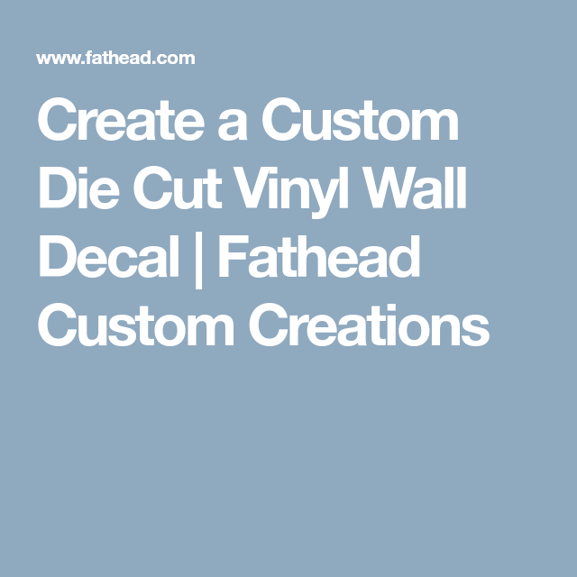 Create A Custom Die Cut Vinyl Wall Decal Fathead Custom - Custom die cut vinyl wall decals