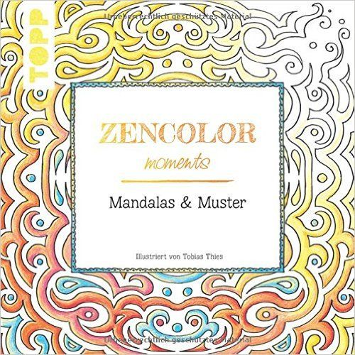 Zencolor moments Mandalas & Muster: Ausmalen für Erwachsene: Amazon ...