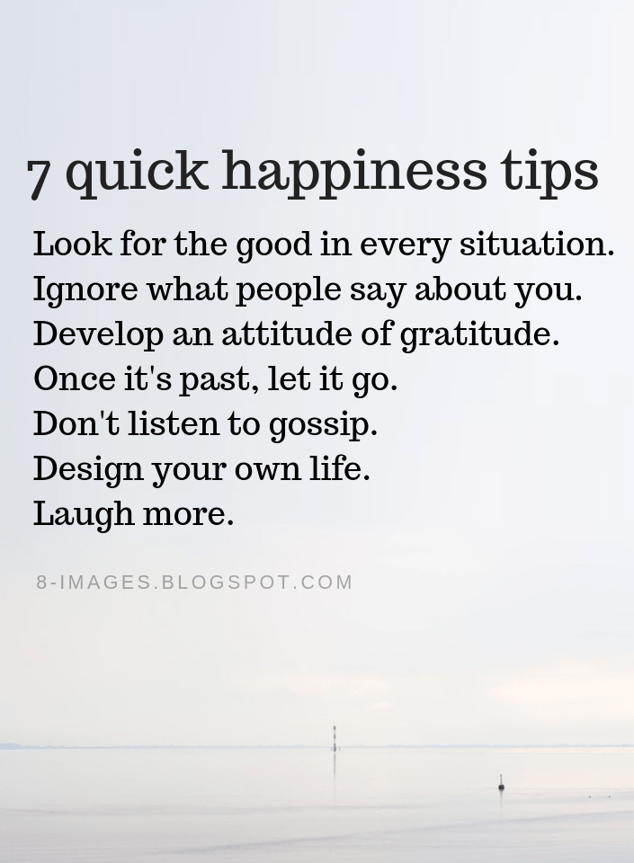 Happiness Quotes 7 quick happiness tips Look for the good in