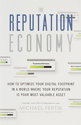 The Reputation Economy How To Optimize Your Digital Footprint In A World Where Your Reputation Is Your Mos Digital Footprint How To Become Rich Business Books