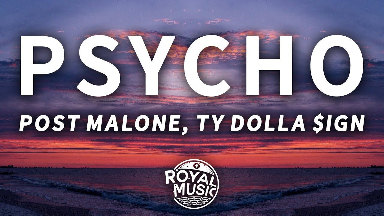 Post Malone Psycho (Lyrics) feat. Ty Dolla ign